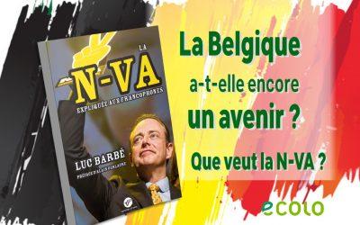Que veut la N-VA? La Belgique a-t-elle encore un avenir?